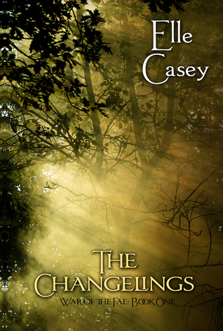 War of the Fae:  Book 1 – The Changelings